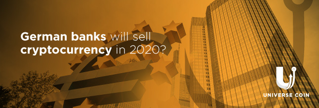 German banks will start to store and sell cryptocurrency in 2020